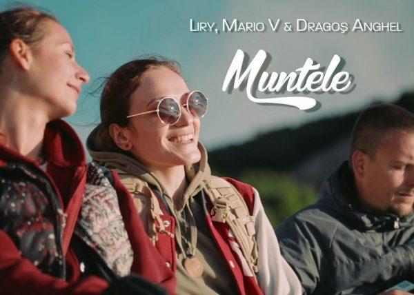 Liry, Mario V si Dragos Anghel – Muntele (Videoclip Oficial)