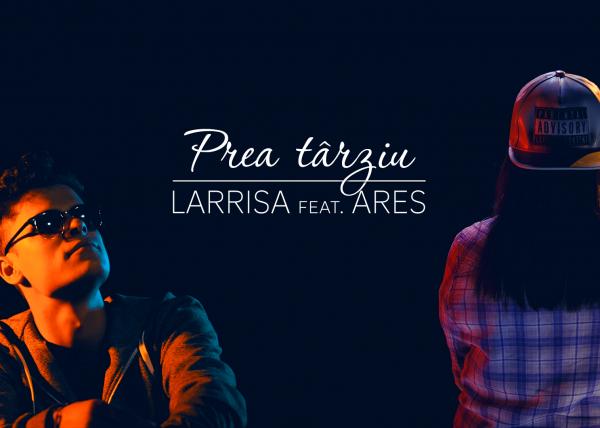 Larrisa - PREA TARZIU feat. Ares